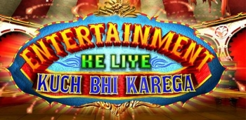 'Entertainment Ke Liye Kuch Bhi Karega' is back